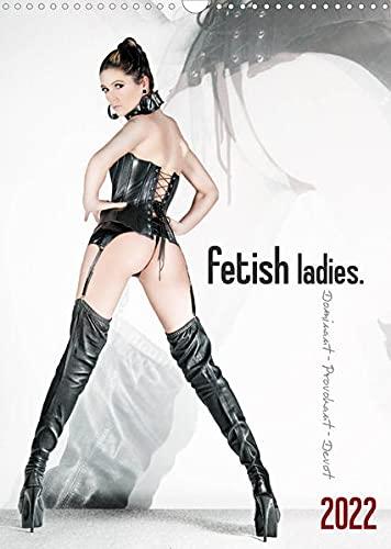 fetish ladies. (Wandkalender 2022 DIN A3 hoch): Lack, Leder, Latex - Dominant, Provokant, Devot (Monatskalender, 14 Seiten )