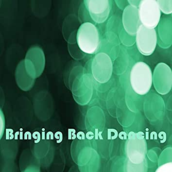 Bringing Back Dancing