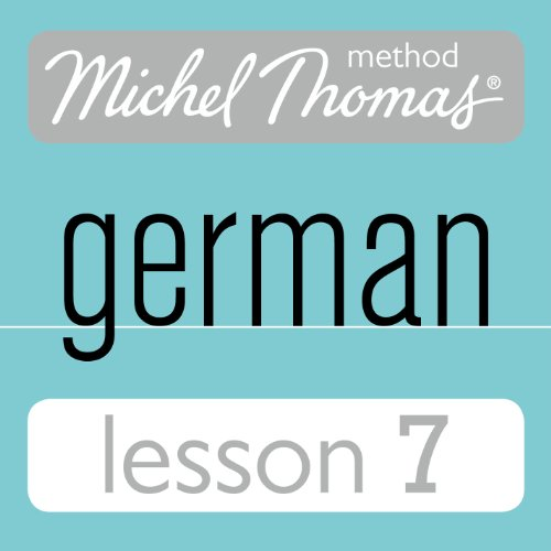 Michel Thomas Beginner German, Lesson 7                   De :                                                                                                                                 Michel Thomas                               Lu par :                                                                                                                                 Michel Thomas                      Durée : 1 h et 5 min     Pas de notations     Global 0,0