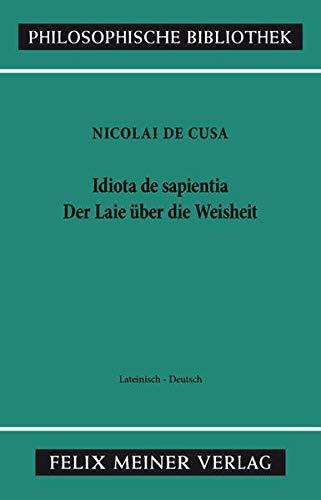 Schriften in deutscher Übersetzung / Idiota de sapientia. Der Laie über die Weisheit