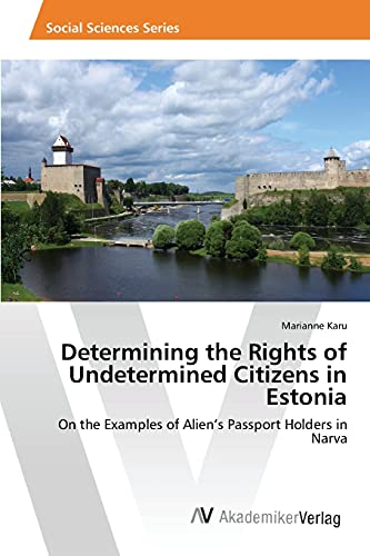 Determining the Rights of Undetermined Citizens in Estonia: On the Examples of Alien's Passport Holders in Narva