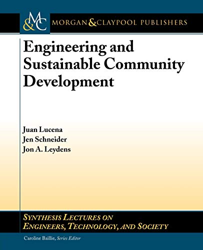 Engineering and Sustainable Community Development (Synthesis Lectures on Engineers, Technology and Society)