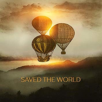 Saved the World