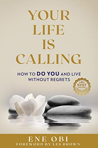 Your Life Is Calling: How to DO YOU and Live Without Regrets (English Edition)