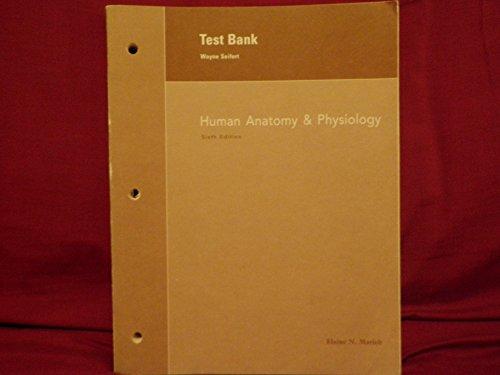 Test Bank Human Anatomy & Physiology, 6th edition, pb, 2004