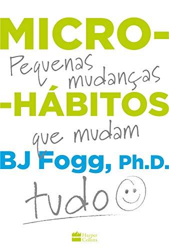 Micro-hábitos por [B.J. Fogg, Bruno Fiuza, Roberta Clapp]