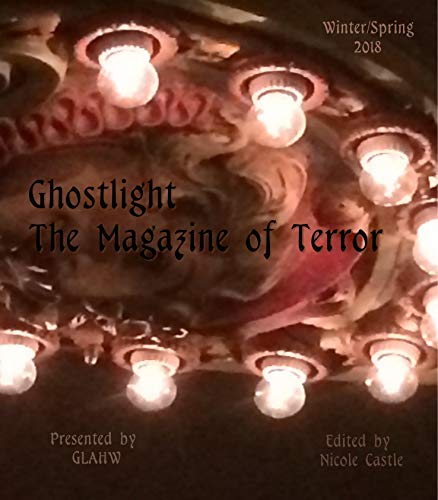 Ghostlight, The Magazine of Terror (Winter/Spring 2018) (English Edition)