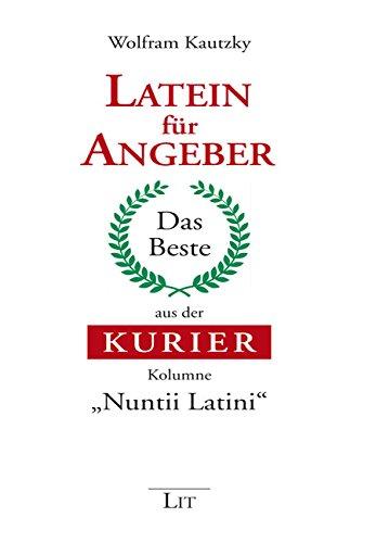 Latein für Angeber: Das Beste aus der KURIER-Kolumne