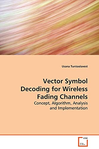 Vector Symbol Decoding for Wireless Fading Channels: Concept, Algorithm, Analysis and Implementation