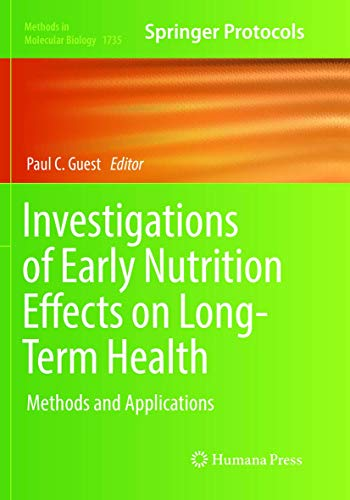 Investigations of Early Nutrition Effects on Long-Term Health: Methods and Applications (Methods in Molecular Biology (1735), Band 1735)