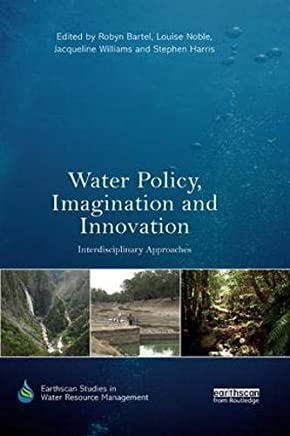 Water Policy, Imagination and Innovation: Interdisciplinary Approaches