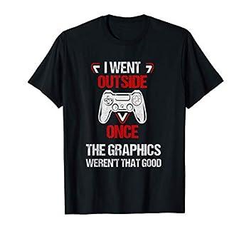 I Went Outside Once   Funny Video Gamer Joke Gaming T-Shirt