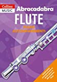 Abracadabra Flute Piano Accompaniments: The way to learn through songs and tunes (Abracadabra S)
