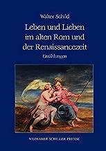 Leben und Lieben im alten Rom und der Renaissancezeit: Erzählungen