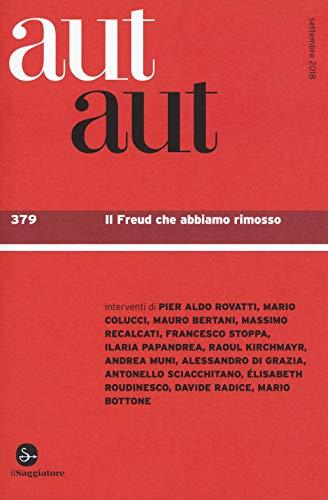 Aut aut. Il Freud che abbiamo rimosso (Vol. 379)