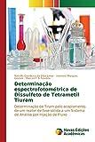 Determinação espectrofotométrica de Dissulfeto de Tetrametil Tiuram: Determinação de...