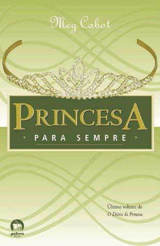 Princesa para sempre (Vol. 10 O diário da Princesa)