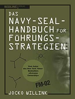 Das Navy-Seal-Handbuch für Führungsstrategien (German Edition) by [Jocko Willink]