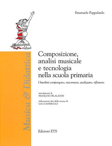 Composizione, analisi musicale e tecnologia nella scuola