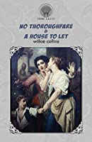 No Thoroughfare & A House to Let (Throne Classics)