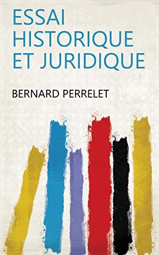 Essai historique et juridique (French Edition)