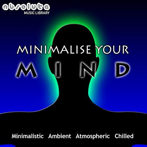 Minimalise Your Mind Vol.1