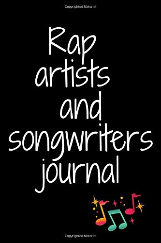 Rap artists and songwriters journal: Notebook For Rappers To...