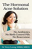 The Hormonal Acne Solution: No Antibiotics. No Birth Control Pills. No Roaccutane.