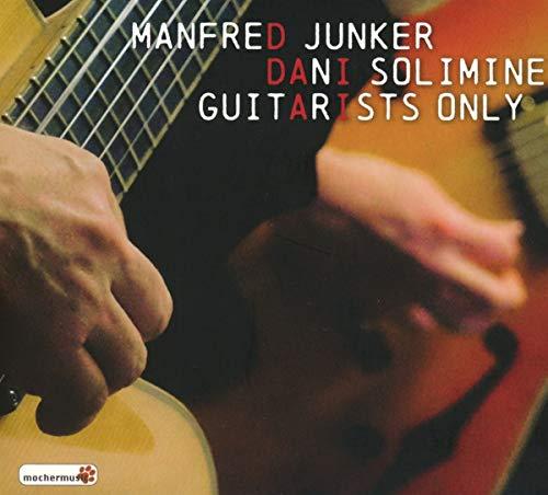 Guitarists Only / Manfred Junker /  Dani Solimine
