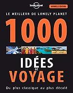 1000 idées de voyages - 5 ed de Lonely Planet LONELY PLANET FR