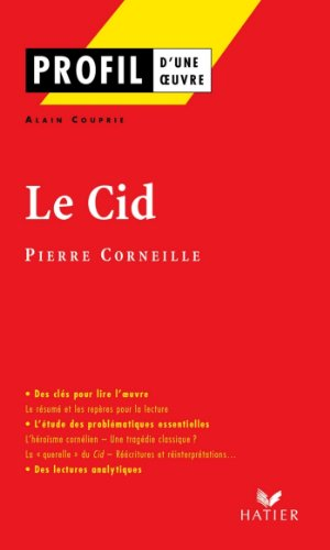 Profil - Corneille (Pierre) : Le Cid : Analyse littéraire de l'oeuvre (Profil d'une Oeuvre t. 133)