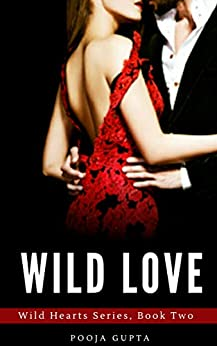Wild Love: (Wild Hearts Series, Book Two) by [Pooja Gupta]