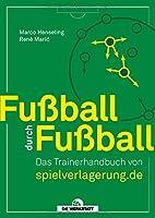 Fussball durch Fussball: Das Trainingshandbuch von Spielverlagerung.de