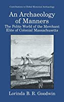 An Archaeology of Manners (Contributions To Global Historical Archaeology)