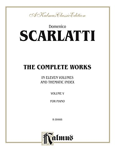 The Complete Works, Volume V: For Piano (Kalmus Edition) (English Edition)