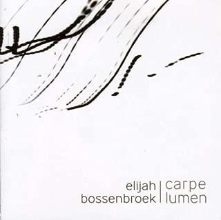 Elijah Bossenbroek Carpe Lumen Symphonic Music