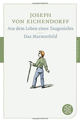 Aus dem Leben eines Taugenichts / Das Marmorbild: Erzählungen (Fischer Klassik)