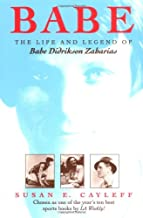 Babe: The Life and Legend of Babe Didrikson Zaharias (Sport and Society)