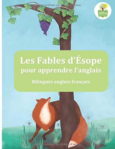 Les fables d'Esope pour apprendre l'anglais: Bilingues anglais-français