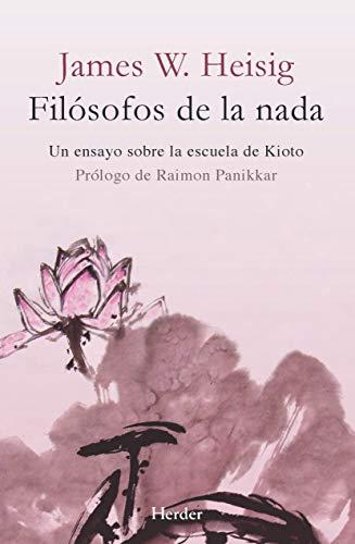 Filósofos De La Nada. Un Ensayo Sobre La Escuela De Kioto (Nueva Edición)