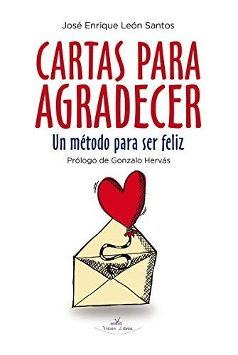 Cartas para Agradecer: Un método para ser feliz eBook: León Santos ...