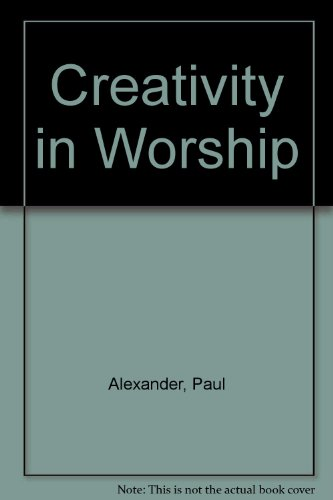 Download Creativity in Worship 0232518610