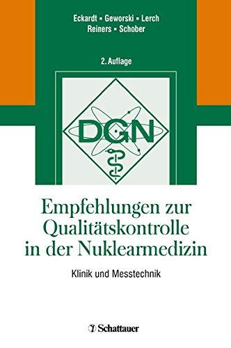 Empfehlungen zur Qualitätskontrolle in der Nuklearmedizin: Klinik und Messtechnik: Klinik und Messtechnik. In Kooperation mit der Deutschen Gesellschaft für Nuklearmedizin