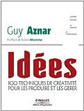 Idées - 100 techniques de créativité pour les produire et les gérer (Références) - Format Kindle - 9782212418286 - 24,99 €