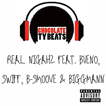 Real Nigahz (feat. Bueno, Swiff, B-Smoove & BiggMann)