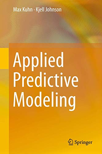 Compare Textbook Prices for Applied Predictive Modeling 1st ed. 2013, Corr. 2nd printing 2018 Edition ISBN 9781461468486 by Kuhn, Max,Johnson, Kjell