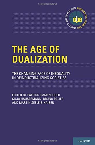 The Age of Dualization: The Changing Face of Inequality in Deindustrializing Societies (International Policy Exchange)