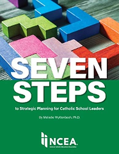 Compare Textbook Prices for Seven Steps to Strategic Planning for Catholic School Leaders  ISBN 9781558337121 by Melodie Wyttenbach,Ph.D.