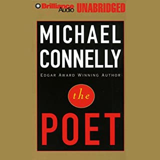 The Poet                   By:                                                                                                                                 Michael Connelly                               Narrated by:                                                                                                                                 Buck Schirner                      Length: 15 hrs and 24 mins     88 ratings     Overall 4.3