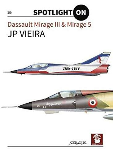 Vieira, J: Dassault Mirage III & Mirage 5 (Spotlight on, Band 19)